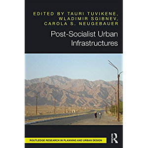 Post-Socialist Urban Infrastructures (OPEN ACCESS) (Routledge Research in Planning and Urban Design)
