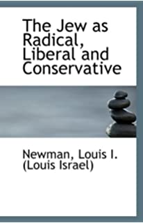 The Jew as Radical, Liberal and Conservative