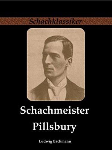 Schachmeister Pillsbury (Schachklassiker)
