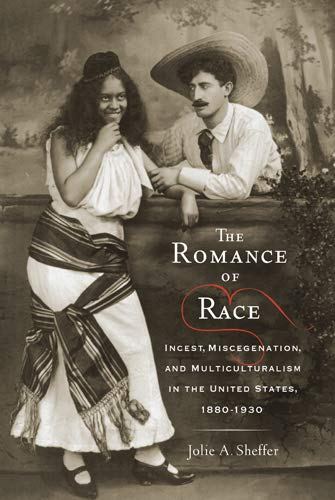 Download The Romance of Race: Incest, Miscegenation, and Multiculturalism in the United States, 1880-1930 (The American Literatures Initiative) pdf