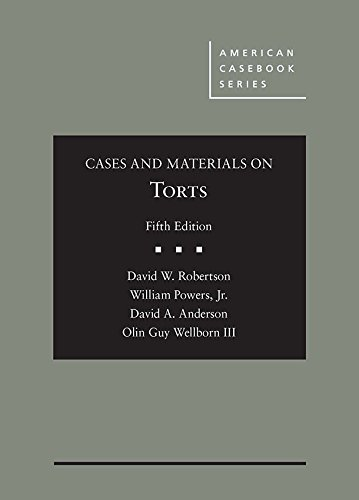 Cases and Materials on Torts (American Casebook Series)