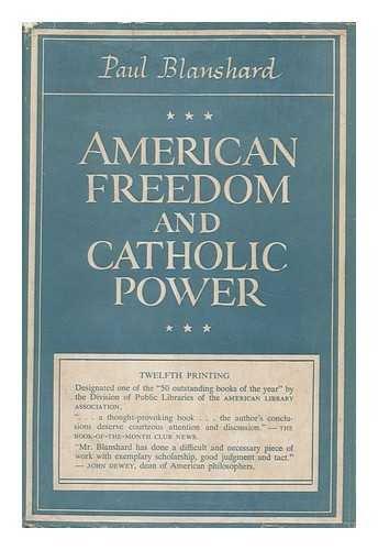 American Freedom And Catholic Power by Paul Blanshard