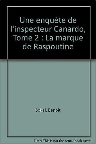 Livres Une enquête de l'inspecteur Canardo, Tome 2 : La marque de Raspoutine pdf