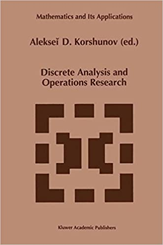 Download Discrete Analysis and Operations Research (Mathematics and Its Applications) PDF, azw (Kindle), ePub