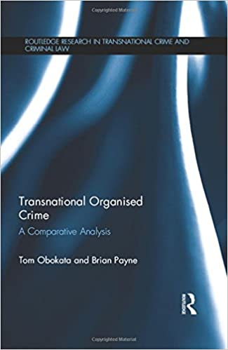 Transnational Organised Crime: A Comparative Analysis (Routledge Research in Transnational Crime and Criminal Law)