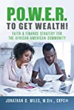 img - for P.O.W.E.R. to Get Wealth!: Faith & Finance Strategy for the African-American Community book / textbook / text book