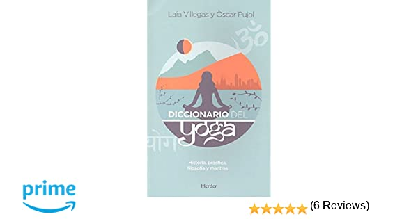 Diccionario del yoga: Amazon.es: Laia Villegas, Òscar Pujol ...