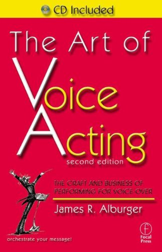 The Art of Voice Acting, Second Edition: The Craft and Business of Performing for Voice-Over