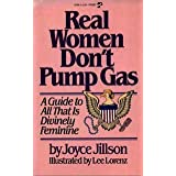 Real Women Don't Pump Gas: A Guide to All That is Divinely Feminine