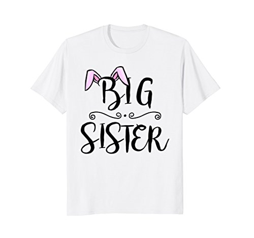 - BIG SISTER FINALLY EASTER BUNNY T-SHIRT BABY ANNOUNCEMENT