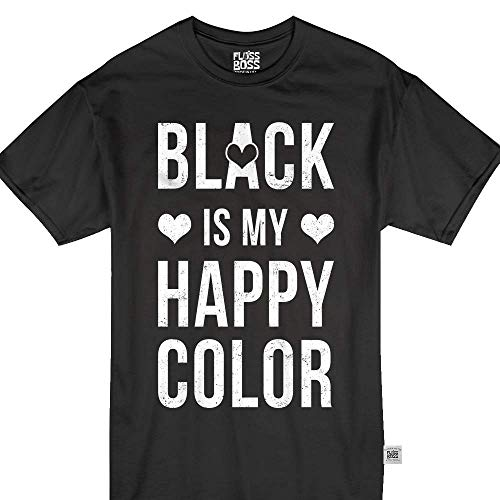 Floss Boss Store Black is My Happy Color Favorite Life Funny Sarcastic Quote Tshirt