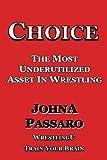 Choice: The Most Underutilized Asset In Wrestling (WrestlingU - Train Your Brain)