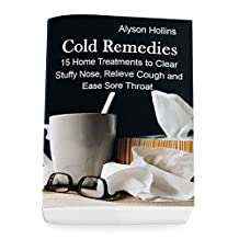 Cold Remedies: 15 Home Treatments to Clear Stuffy Nose, Relieve Cough and Ease Sore Throat