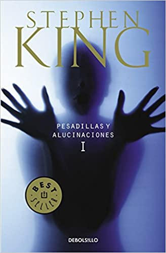 Pesadillas y alucinaciones I (Best Seller): Amazon.es: King, Stephen: Libros