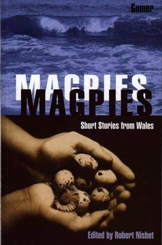 Read Online Magpies: Short stories from Wales ebook
