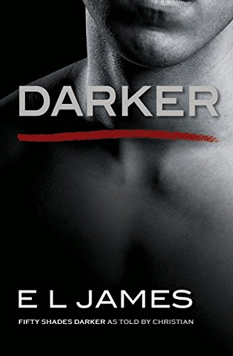 Price comparison product image Darker: Fifty Shades Darker as Told by Christian (Fifty Shades of Grey)