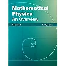 Mathematical Physics: An Overview (Volume I) (2015-03-10)