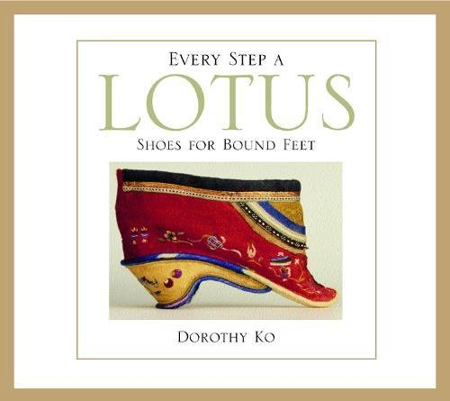 Every Step a Lotus: Shoes for Bound Feet