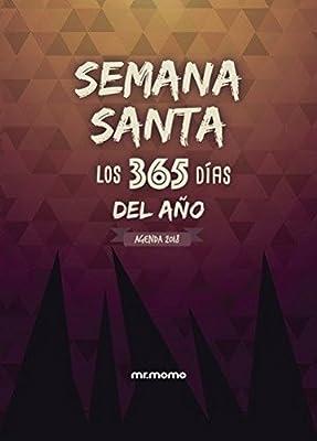 AGENDA SEMANA SANTA 2018 LOS 365 DIAS DEL AÑO: 9788417105280 ...