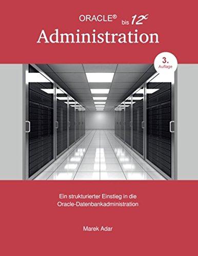 Ein strukturierter Einstieg in die Oracle-Datenbankadministration (German Edition) pdf