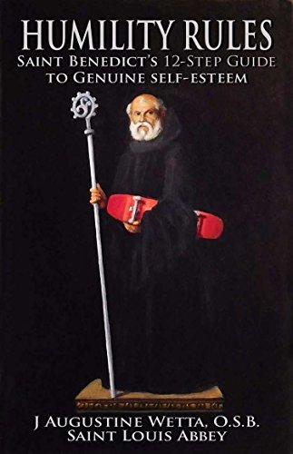 (Humility Rules: Saint Benedict's Twelve-Step Guide to Genuine Self-Esteem)