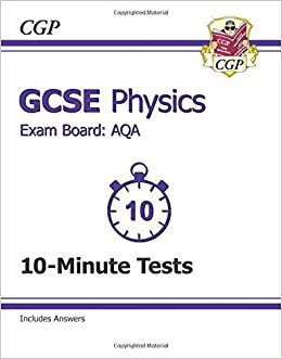 GCSE Physics AQA 10-Minute Tests (including Answers) (A*-G course)