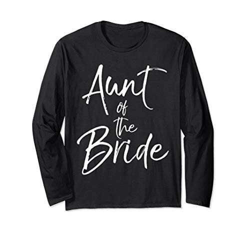 - Matching Bridal Party Gifts for Family Aunt of the Bride Long Sleeve T-Shirt