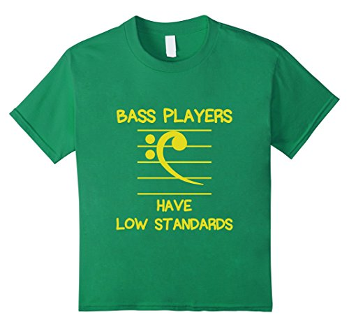 Kids Funny Bass Players Quote Gift, Have Low Standards T-Shirt 8 Kelly Green