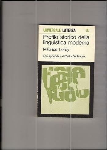 maurice leroy%2C profilo storico della linguistica moderna  : PROFILO STORICO DELLA LINGUISTICA MODERNA, LEROY MAURICE ...