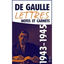 Lettres, notes et carnets, tome 5 : 1943-1945 (French Edition)