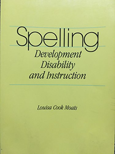 Spelling: Development, Disabilities, and Instruction