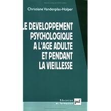 Développement psychologique à l'âge adulte et pendant la viei [nouvelle édition]: Maturité et sagesse
