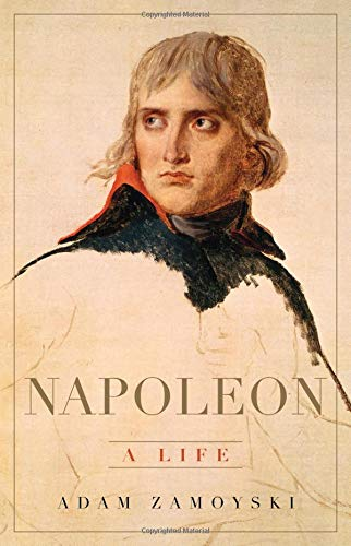 Napoleon: A Life (King Of France During The French Revolution)
