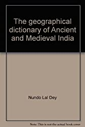 Geographical Dictionary of Ancient and Medieval India