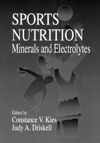 Sports Nutrition: Minerals and Electrolytes (Nutrition in Exercise & Sport)