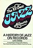 The 101 Best Jazz Albums, Len Lyons, 0688087205