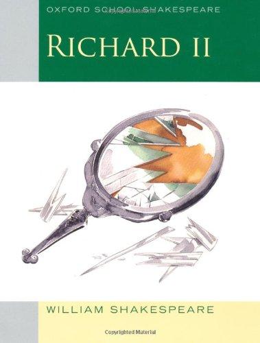 Richard II: Oxford School Shakespeare (Oxford School Shakespeare Series)