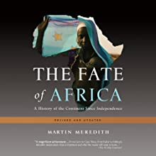 The Fate of Africa: A History of the Continent Since Independence Audiobook by Martin Meredith Narrated by Fleet Cooper