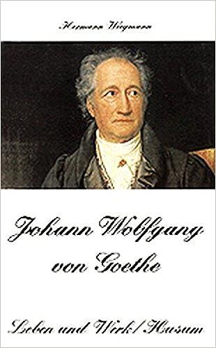 Johann Wolfgang Von Goethe Biografie Und Werke 3