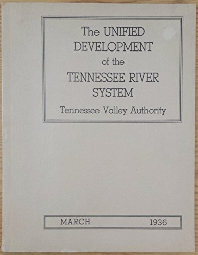The UNIFIED DEVELOPMENT of the TENNESSEE RIVER SYSTEM