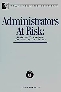 Administrators at Risk: Tools and Technologies for Securing Your Future by Jamieson A. McKenzie (1993-12-31)