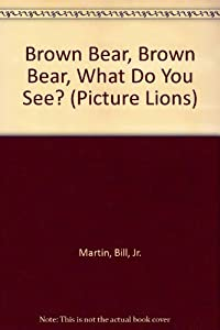 Paperback Brown Bear, Brown Bear What Do You See? (Picture Lions) Book