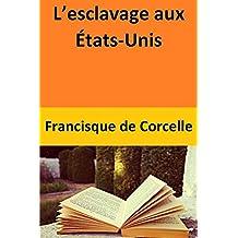 L'esclavage aux États-Unis (French Edition)