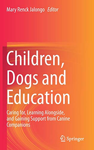 Children, Dogs and Education: Caring for, Learning Alongside, and Gaining Support from Canine Companions