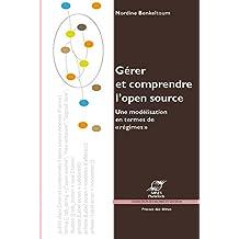 Gérer et comprendre l'open source: Une modélisation en termes de «régimes» (Sciences sociales) (French Edition)