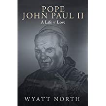 Pope John Paul II: A Life of Love