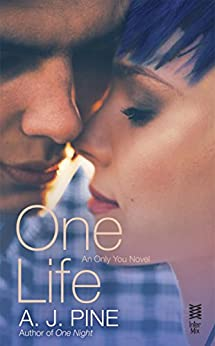 One Life: An Only You Novel by [Pine, A. J.]