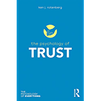 The Psychology of Trust (The Psychology of Everything)