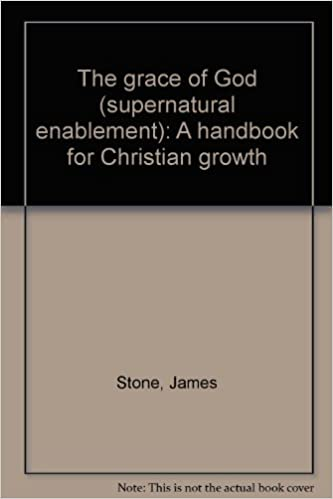 The grace of God (supernatural enablement): A handbook for Christian growth