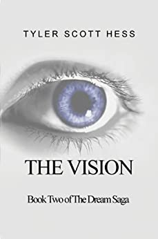 The Vision (The Dream Saga Book 2) by [Hess, Tyler Scott]